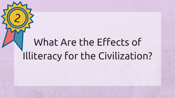 What Are the Effects of Illiteracy for the Civilization?