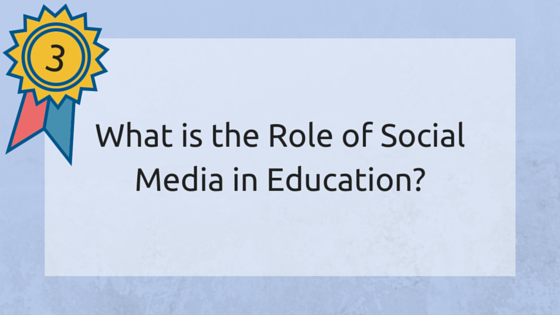 What is the Role of Social Media in Education?