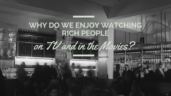 Winning Essay: Why Do We Enjoy Watching Rich People on TV?