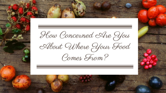 How Concerned Are You About Where Your Food Comes From?